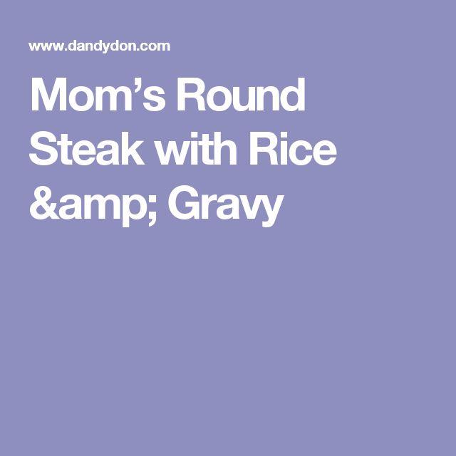Mom's Round Steak with Rice & Gravy