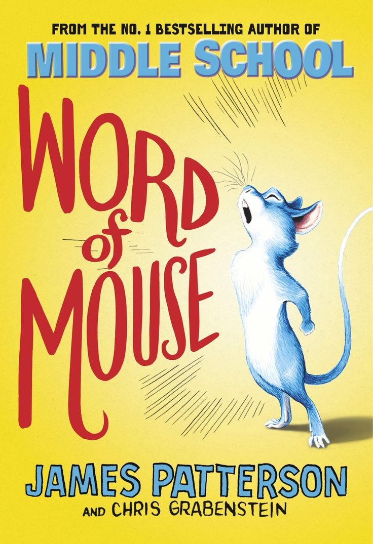 Middle School Word of Mouse: James Patterson & Chris Grabenstein