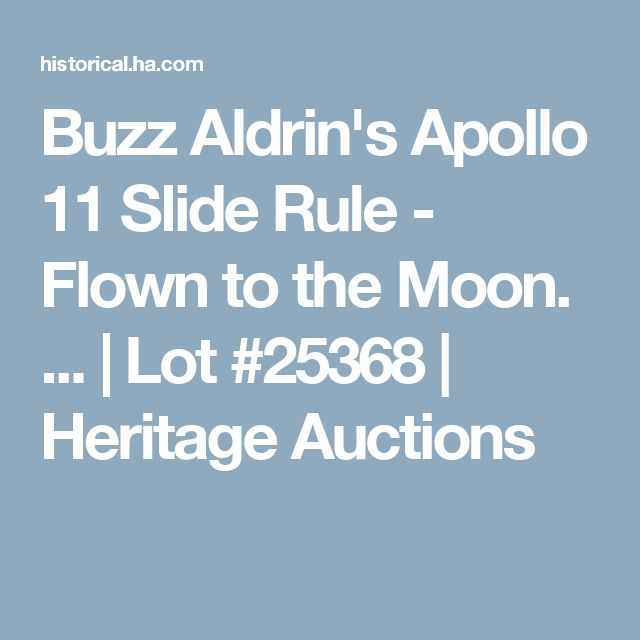 Buzz Aldrin's Apollo 11 Slide Rule - Flown to the Moon. ... | Lot #25368 | Heritage Auctions
