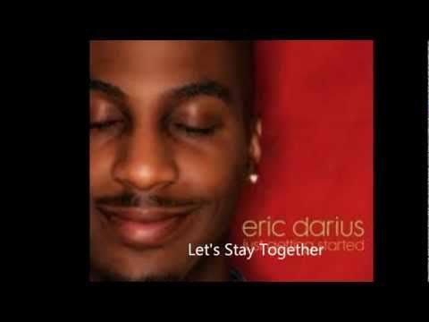 Let's Stay Together ~ Eric Darius