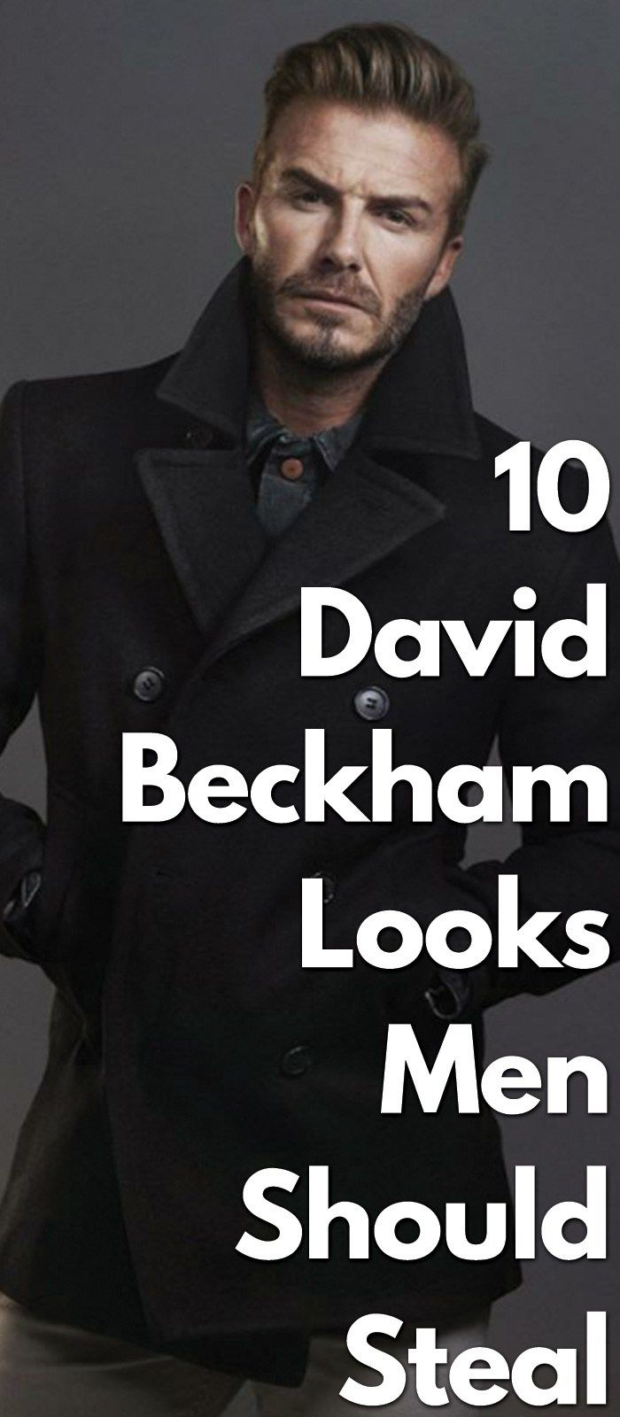 How To Steal David Beckham's Style? - Mens Fashion - TheUnstitchd.com