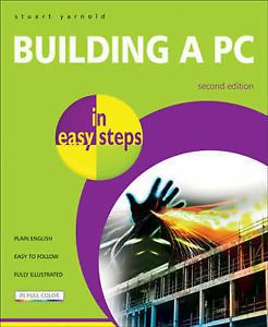 Building-a-PC-in-Easy-Steps-Stuart-Yarnold