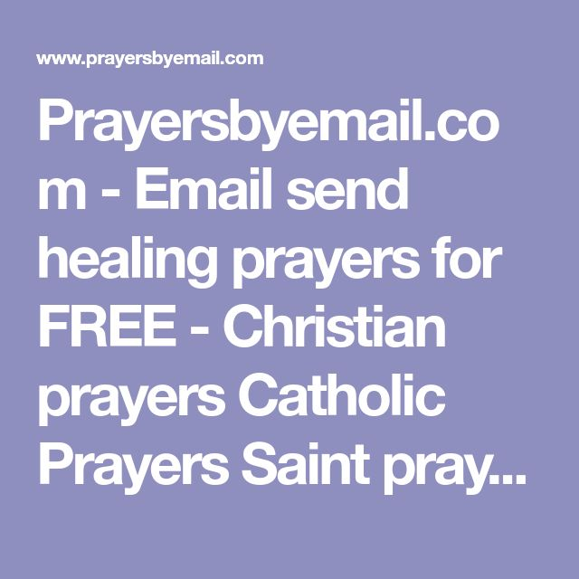 Prayersbyemail.com - Email send healing prayers for FREE - Christian prayers Catholic Prayers Saint prayers healing prayers, short prayers pray healing prayers