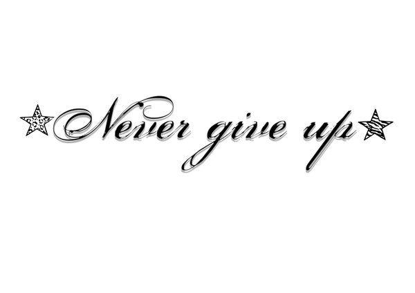 never give up tattoo - Google zoeken