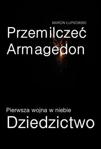 Książka Przemilczeć Armagedon z serii Pierwsza wojna w niebie: Dziedzictwo