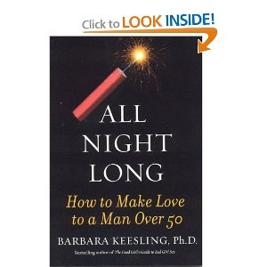 All Night Long: How to Make Love to a Man Over 50 --- · Over 50Dating TipsOnline  Dating
