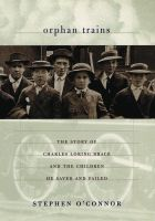"An account of Charles Loring Brace's Children's Aid Society that was created to find adoptive families for many homeless youth of New York City who had previously been sent to prisons and almshouses. Between 1854 and 1929 the Society's ""orphan trains"" transported 250,000 children to rural homes across the country. Includes a biography of Brace and firsthand accounts by relocated orphans."