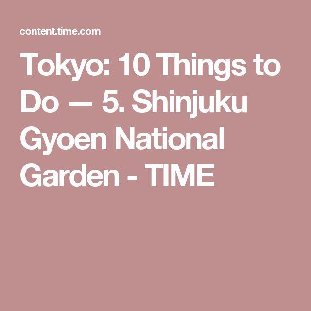 Tokyo: 10 Things to Do — 5. Shinjuku Gyoen National Garden - TIME
