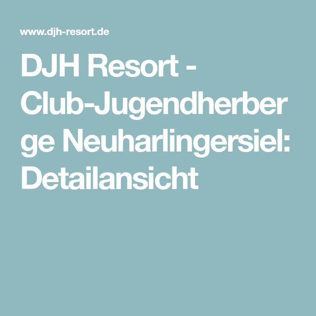 DJH Resort - Club-Jugendherberge Neuharlingersiel: Detailansicht