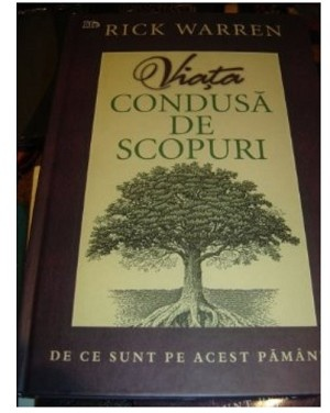 Romanian Purpose-driven Life / Viata Condusa De Scopuri / What on Earth Am I Here For? (Hardback) By Rick Warren (Author) / Rumanian Purpose Driven