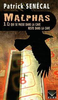 Malphas t03:ce qui se passe dans la cave reste dans la cave