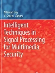 Intelligent Techniques in Signal Processing for Multimedia Security free download by Nilanjan Dey V. Santhi (eds.) ISBN: 9783319447896 with BooksBob. Fast and free eBooks download.  The post Intelligent Techniques in Signal Processing for Multimedia Security Free Download appeared first on Booksbob.com.