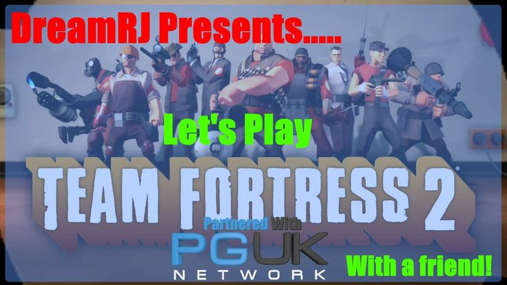 Let's Play: Team Fortress 2 With A Friend! (Kicking Ass!)