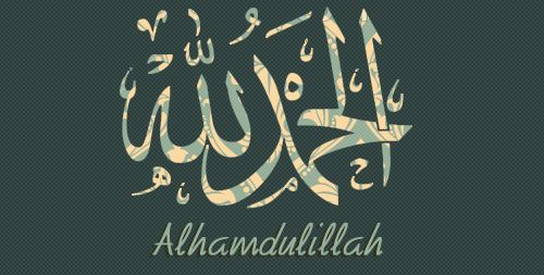 Alhamdulillah (Praise be to God)