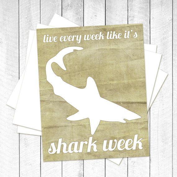 Shark Week Funny Humorous Print - Live Every Week Like it's Shark Week -- Grey Blue Beige Tan - 8x10 Fathers Day. $15.00, via Etsy.