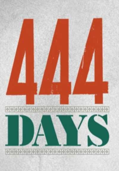 444 Days (Documentary) - The siege of the American Embassy in Tehran made headlines