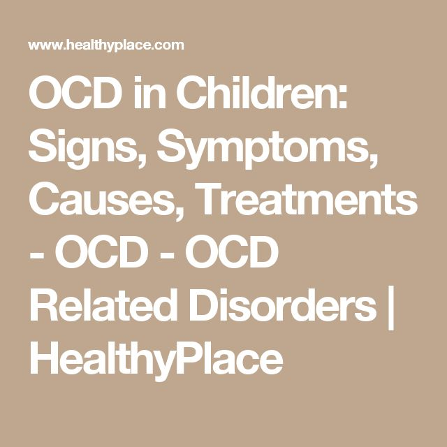OCD in Children: Signs, Symptoms, Causes, Treatments - OCD - OCD Related Disorders | HealthyPlace