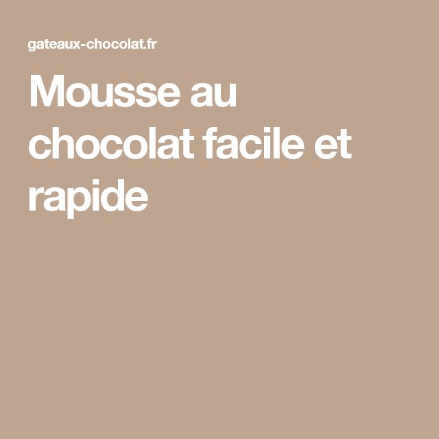 Mousse au chocolat facile et rapide