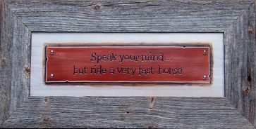 Rustic Signs Speak Your Mind But Ride a Very Fast Horse - rustic - Prints And Posters - MyBarnwoodFrames $38