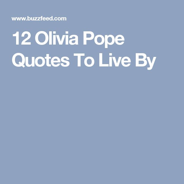 12 Olivia Pope Quotes To Live By