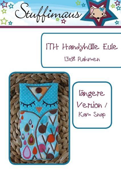 Stickmuster - ITH Handyhülle Eule 13x18 Kam Snap Version - ein Designerstück von…