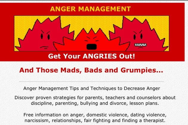 Anger Management Tips and Techniques to Decrease Anger  Discover proven strategies for parents, teachers and counselors about  discipline, parenting, bullying and divorce, lesson plans.   Free information on anger, domestic violence, dating violence,  narcissism, relationships, fair fighting and finding a therapist.