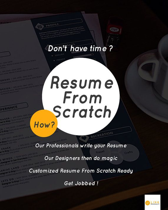 Resume From Scratch ! We write , design and publish