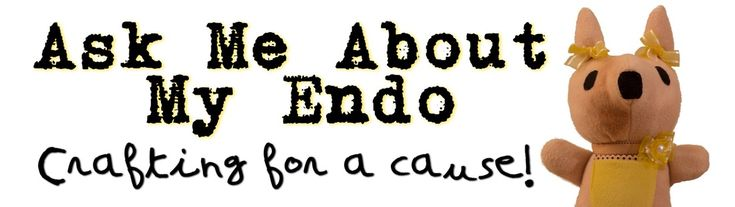 Ask Me About My Endo - Crafting for a Cause! Support excision surgery for #endometriosis #Ruby the Endo Roo