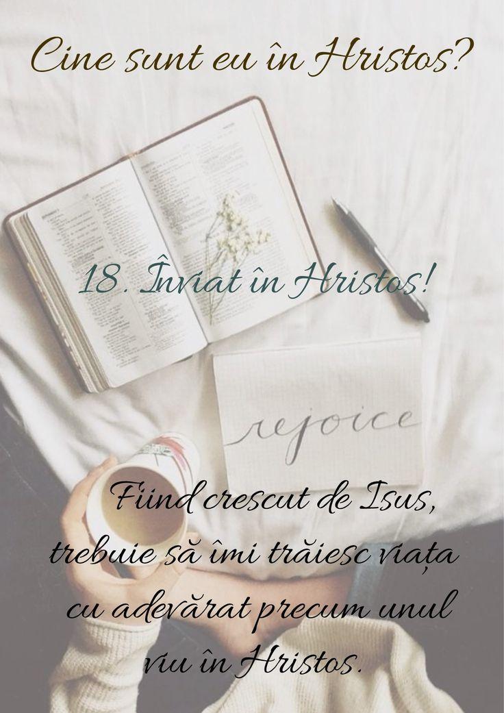 ÎNVIAT ÎN HRISTOS Din cauza unirii celui credincios cu Hristos, Dumnezeu consideră tot ce i s-a întâmplat lui Isus prin moarte, înmormântare, înviere și înălțare ca și cum s-ar fi întâmplat și celui credincios. CITEȘTE: Efeseni 2:4-5 CITEȘTE: Romani 6:1-11 GÂNDIRE GREȘITĂ: Deoarece am o viață nouă În Hristos, pot să fac ce vreau cu ea. GÂNDIRE CORECTĂ: Fiind crescut de Isus, trebuie să îmi trăiesc viața cu adevărat precum unul viu în Hristos.