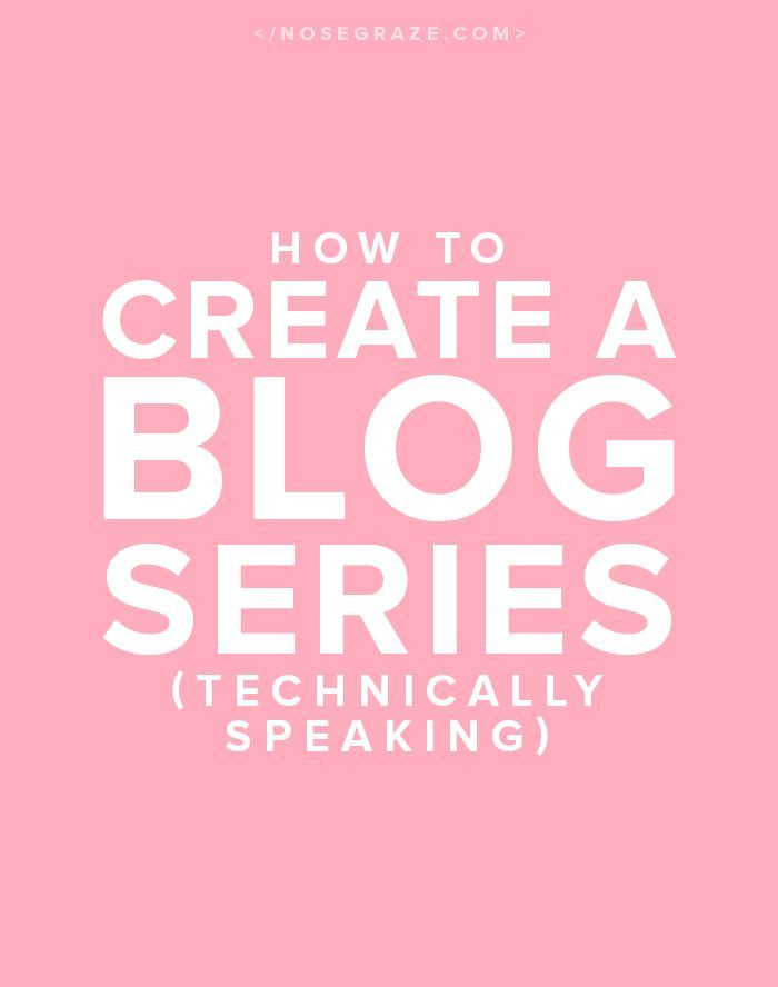 Blogging Tutorial   Writing Blog Content   Tips & Tricks   How to create a blog series (technically speaking)