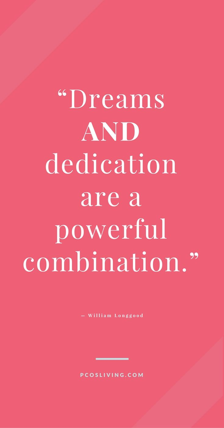 Dreams require dedication. @PCOSLiving // Motivational Quotes // Quotes about dreams // Quotes about Goals // You can do it!