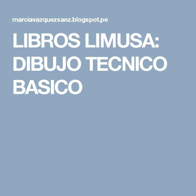 LIBROS LIMUSA: DIBUJO TECNICO BASICO