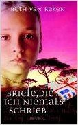 "German: BRIEFE, DIE ICH NIEMALS SCHRIEB- Ruth van Reken (autor), Pricilla Elsässer (Vorwort), Andrea Wegener (Übersetzer): Translation of ""Letters Never Sent"" [Pin by Heidi Tunberg, TCK Care, ReachGlobal]"