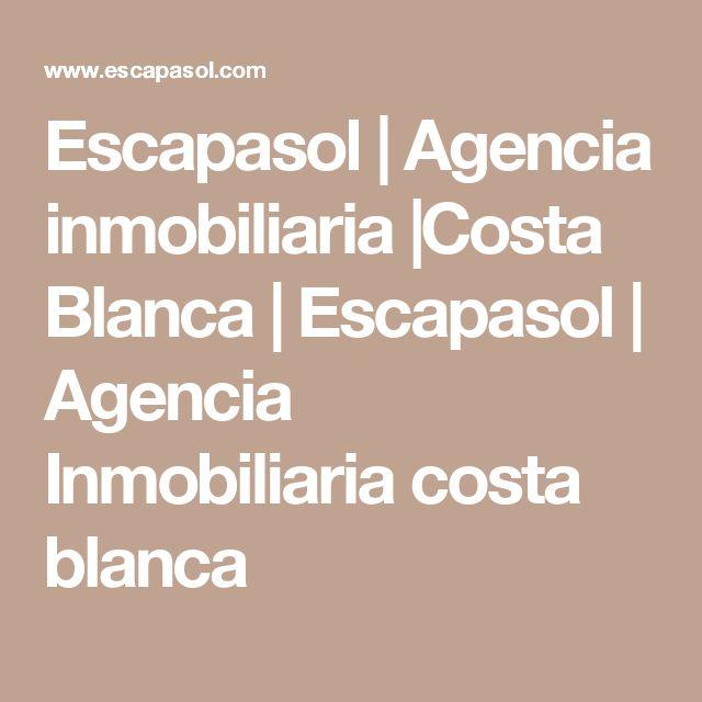Escapasol   Agencia inmobiliaria  Costa Blanca   Escapasol   Agencia Inmobiliaria costa blanca