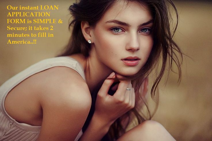 Our instant LOAN APPLICATION FORM is SIMPLE \ Secure; it takes 2 - simple application form