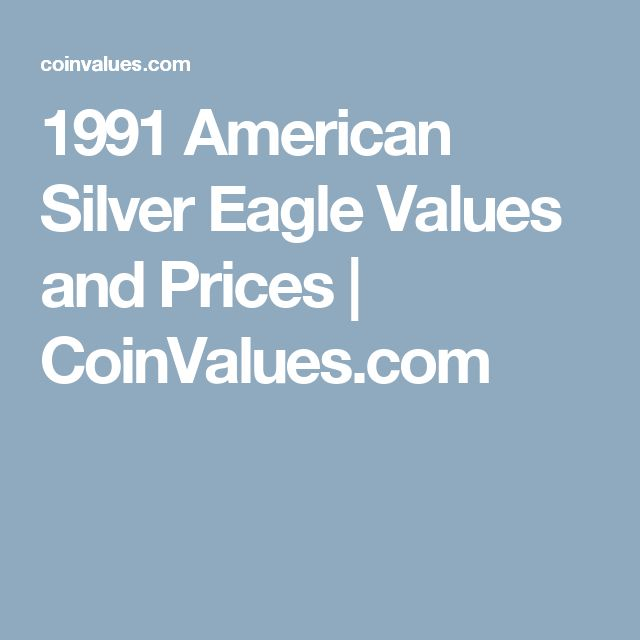 1991 American Silver Eagle Values and Prices   CoinValues.com