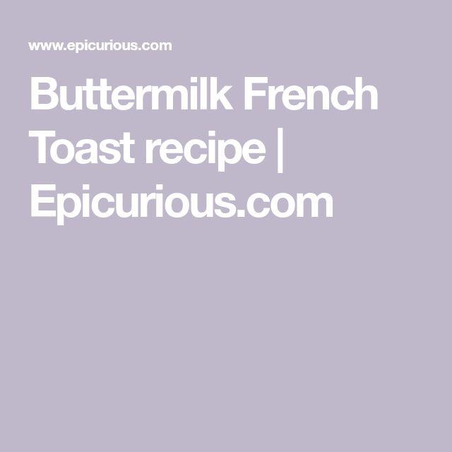 Buttermilk French Toast recipe | Epicurious.com