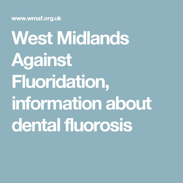 West Midlands Against Fluoridation, information about dental fluorosis