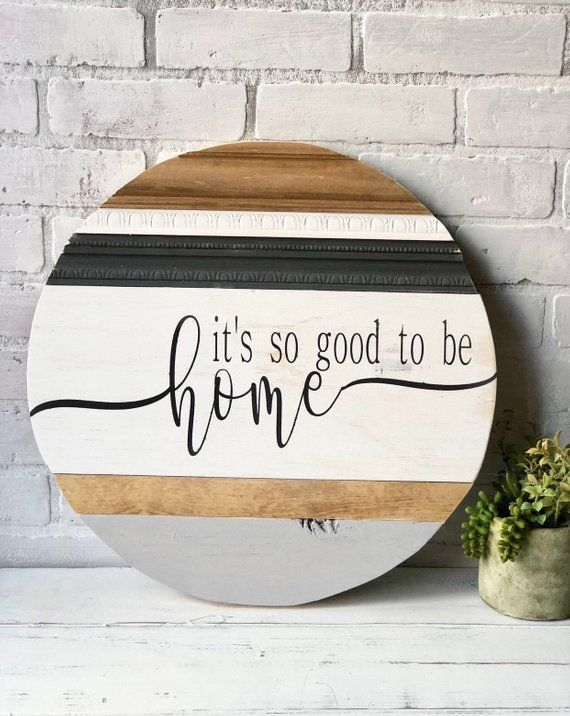 Its So Good To Be Home Sign Wood Round Sign Home Decor Etsy In 2020 Rustic Wood Signs Round Decor Round Wood Sign