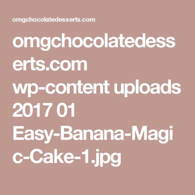 omgchocolatedesserts.com wp-content uploads 2017 01 Easy-Banana-Magic-Cake-1.jpg