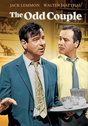 the odd couple One of the funniest movies ever made. http://youtu.be/33ZvO26hP7M