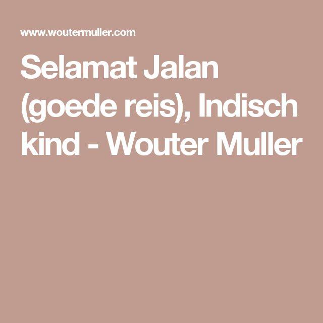 Selamat Jalan (goede reis), Indisch kind - Wouter Muller