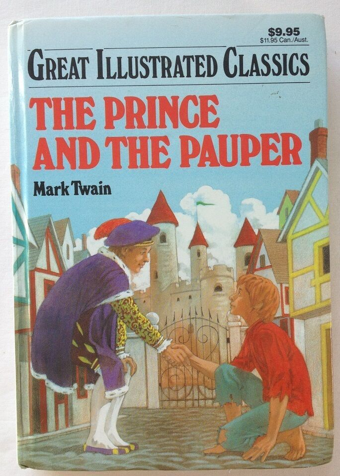The Prince And The Pauper By Mark Twain 1992 Hardcover Great Illus Classics Greatillustratedclassics Paupers Hardcover Prince