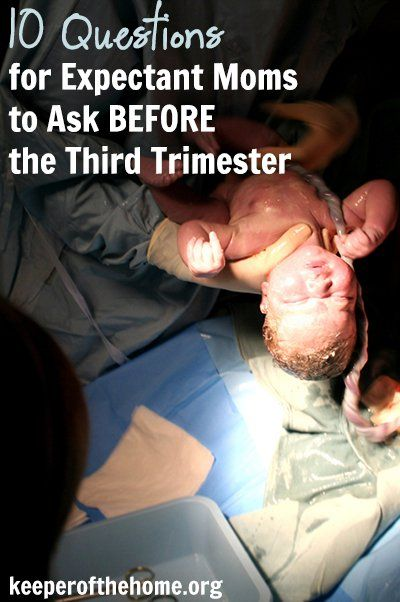 10 questions for expectant moms to ask BEFORE the third trimester!