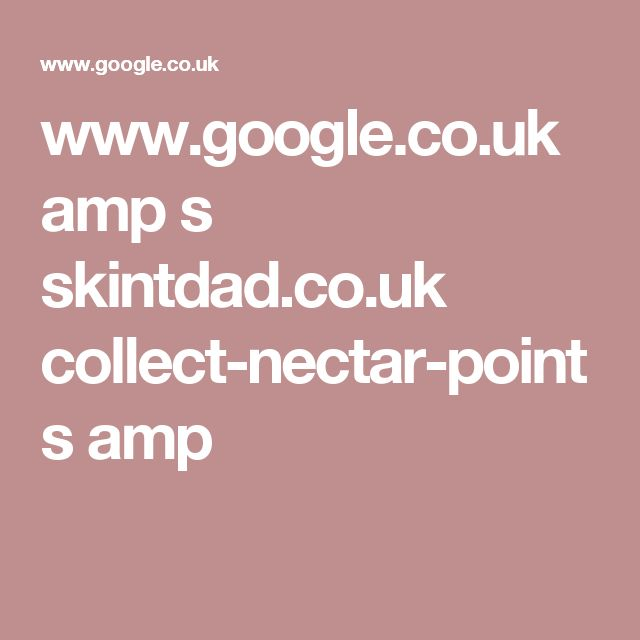 www.google.co.uk amp s skintdad.co.uk collect-nectar-points amp