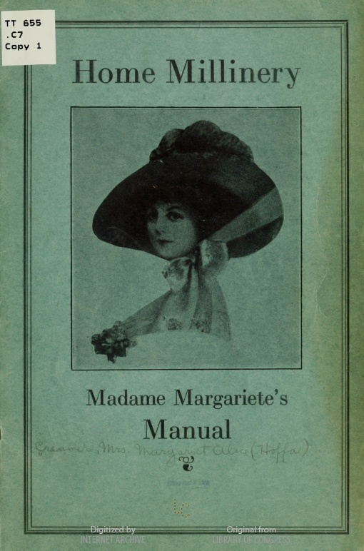 Home Millinery, Madame Margariete's manual