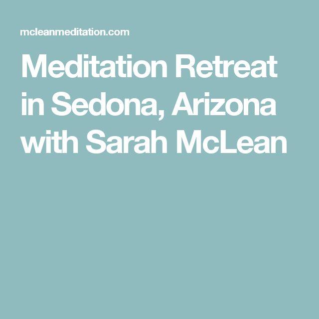 Meditation Retreat in Sedona, Arizona with Sarah McLean