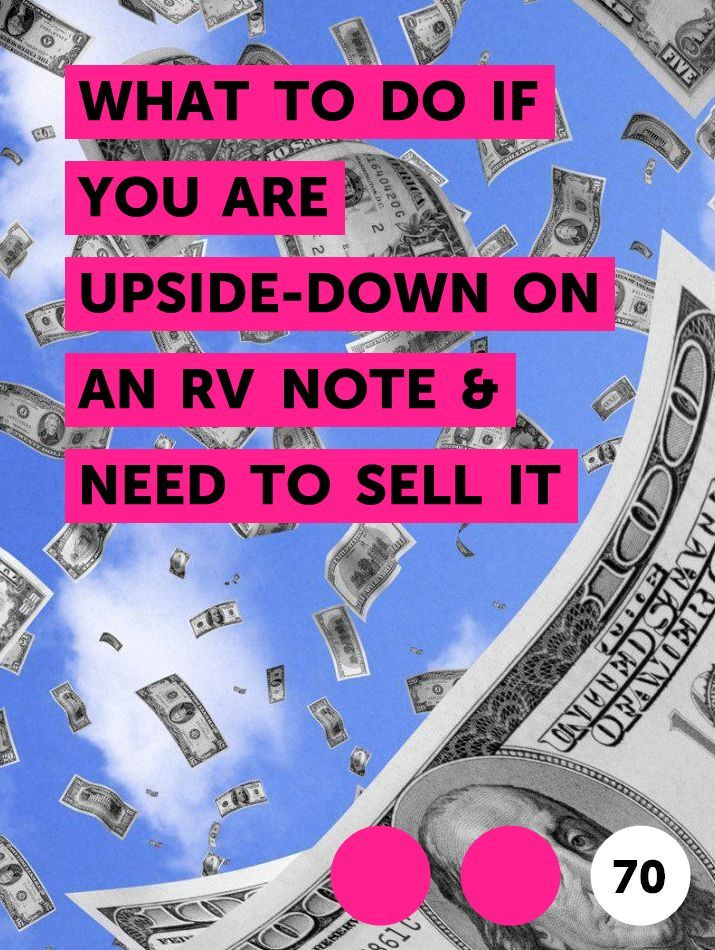 What To Do If You Are Upside Down On An Rv Note Need To Sell It In 2020 Things To Sell Rv Upside Down