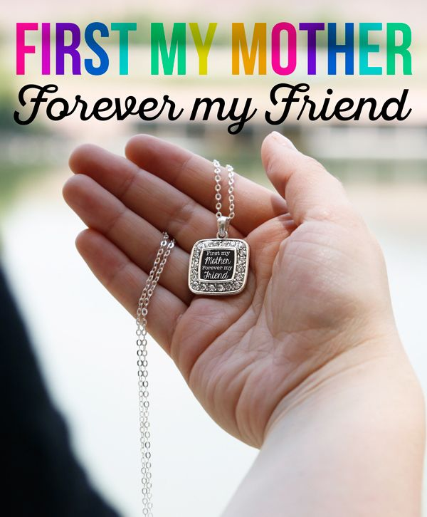 First My Mother Forever My Friend #lovemymom