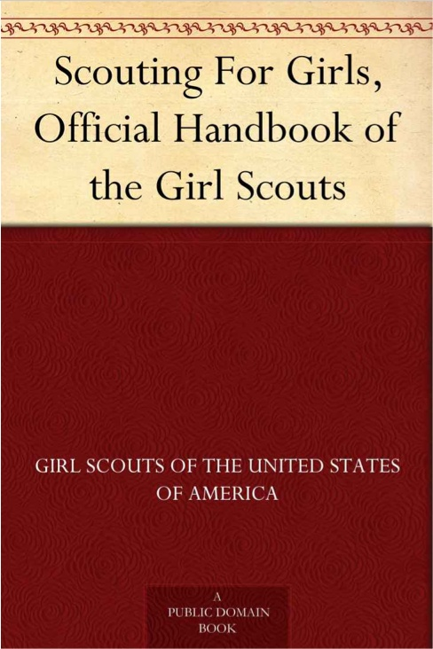 Neat! The 1920 Girl Scouts handbook and other historical Girl Scout books are free for Kindle.